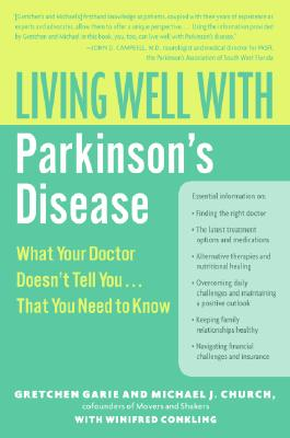 Living Well With Parkinson's Disease By Garie, Gretchen/ Church, Michael J./ Conkling, Winifred (CON)