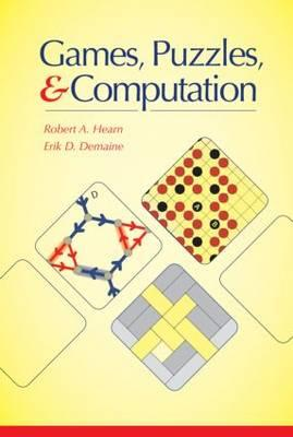 Games, Puzzles, and Computation By Hearn, Robert A./ Demaine, Erik D.
