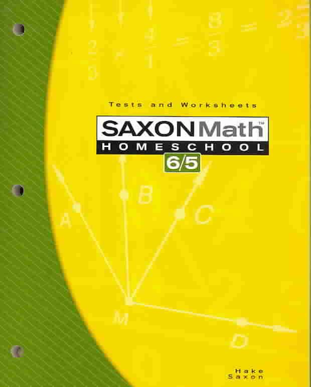 Saxon Math 6/5 By Hake, Stephen/ Saxon, John